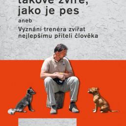 Kniha - Neznám druhé takové zvíře, jako je pes